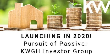 Pursuit of Passive: KWGH Investor Group tickets