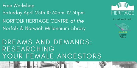 Dreams and Demands: Researching Your Female Ancestors - FREE Workshop tickets