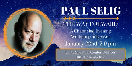 Paul Selig: The Way Forward - A Channeled Workshop in Denver tickets