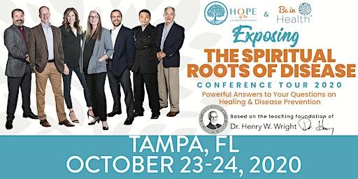 Exposing the Spiritual Roots of Disease Tour- Oct 2020-Tampa, FL
