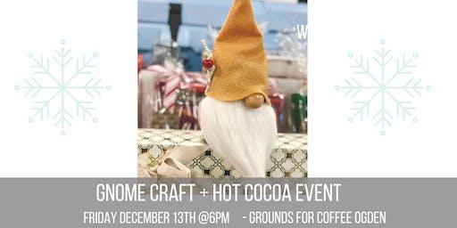 Gnome Craft + Hot Cocoa Event