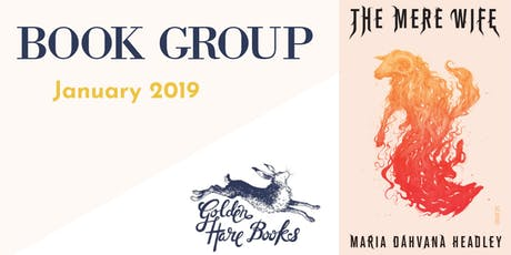 """JANUARY BOOK GROUP: """"The Mere Wife"""" by Maria Dahvana Headley tickets"""