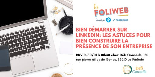 [Toulon] Bien démarrer sur Linkedin : les astuces pour bien construire la présence de son entreprise