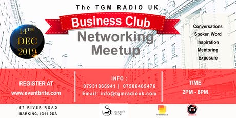 TGM RADIO UK, BUSINESS CLUB NETWORKING MEETUP tickets