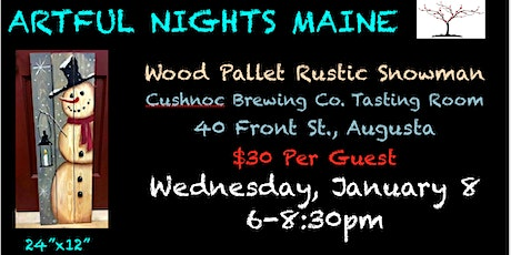Wood Pallet Rustic Snowman Paint Night at Cushnoc Brewing Co. Tasting Room tickets