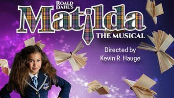 """Roald Dahl's Matilda The Musical"""