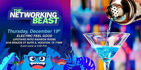 The Networking Beast - Come & Network With Us (Electric Feel Good ) Houston tickets