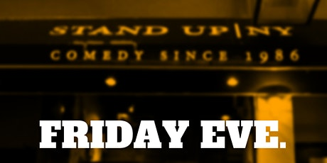 Friday Eve Comedy Show 12.12 Stand Up NY tickets