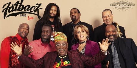 SoulBox  presents The Fatback Band live @ Proud embankment London 08-02-20 tickets
