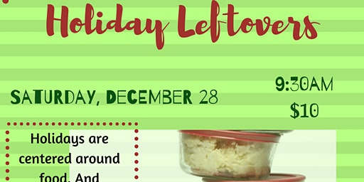 Holiday Leftovers -- Kitchen Class