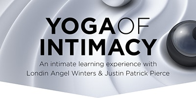 Yoga of Intimacy, Coed Weekend Intensive (Almost Sold Out!)