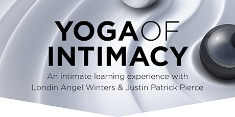 Yoga of Intimacy, Coed Weekend Intensive (Few seats remain) tickets