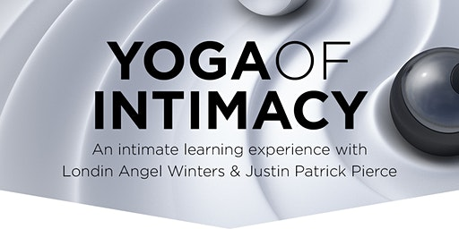 Yoga of Intimacy, Coed Weekend Intensive w/ Londin Winters & Justin Pierce