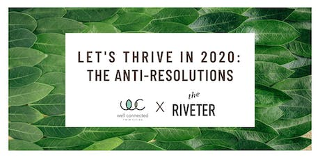 Let's Thrive in 2020: The Anti-Resolutions tickets