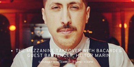 The Mezzanine Takeover with Bacardi & Guest Bartender, Heitor Marin tickets