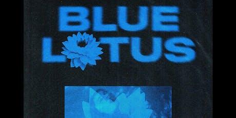 BLUE LOTUS: with Moyō, Tygapaw, Blue Lotus, Rip Txny tickets