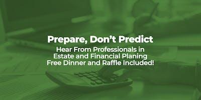 PREPARE, DON'T PREDICT