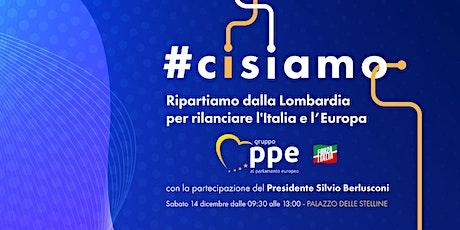 #CISIAMO: RIPARTIAMO DALLA LOMBARDIA PER RILANCIARE L'ITALIA E L'EUROPA biglietti