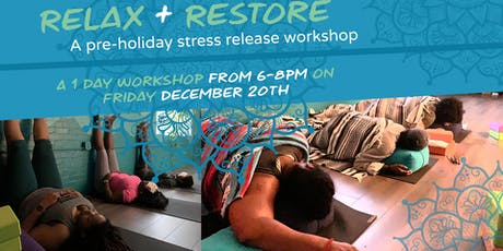 Relax + Restore for the Holidays, A Yoga Workshop tickets