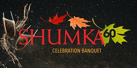 Anniversary Banquet: Generations, A Salute to 60 years of Shumka tickets