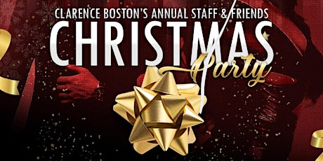 Clarence Boston's Annual Staff & Friends Christmas Party tickets