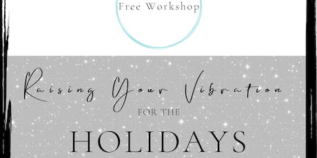 Raising Your Vibration for the Holidays tickets