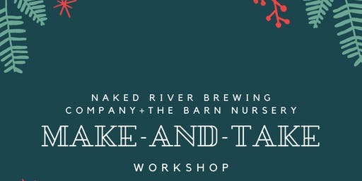 Make and Take Workshop at Naked River Brewing Company with The Barn Nursery