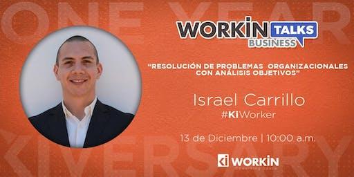 """WORKIN BUSINESS TALKS PRESENTA A ISRAEL CARRILLO CON """"RESOLUCION DE PROBLEMAS ORGANIZACIONALES CON ANALISIS OBJETIVOS"""""""