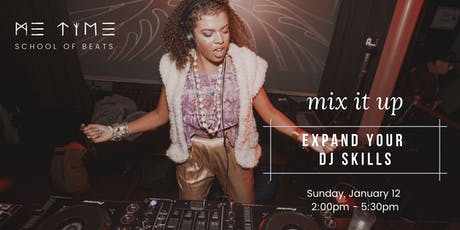 MIX IT UP: Expand your DJ Skills tickets