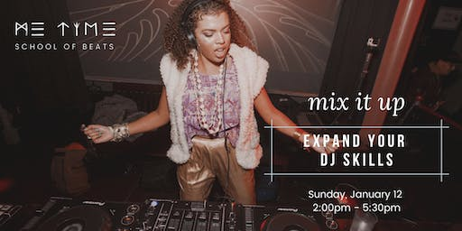MIX IT UP: Expand your DJ Skills