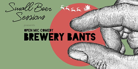 Comedy Night at the Small Beer Brewery *Christmas Edition! tickets
