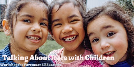 Talking About Race with Children: Workshop for Parents and Educators tickets