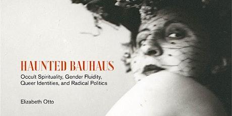 Queer Bauhaus with Elizabeth Otto tickets