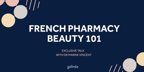 French pharmacy beauty 101 with Dr Marine Vincent tickets