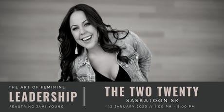 The Art of Feminine Leadership YXE with Jami Young tickets