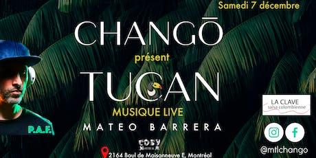 Chango l Live Show Tucan billets