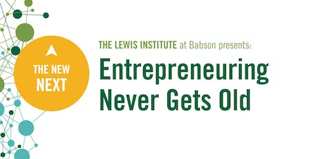 The New Next: Entrepreneuring Never Gets Old tickets