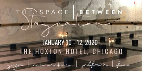 The Space Between: Staycation at the Hoxton Hotel tickets