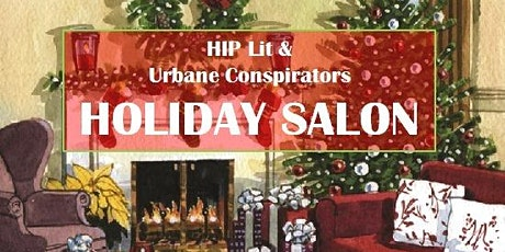 Holiday Salon - by HIP Lit & Urbane Conspirators tickets