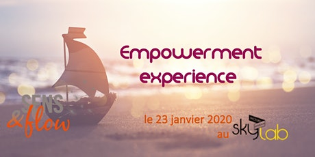 EMPOWERMENT EXPERIENCE billets