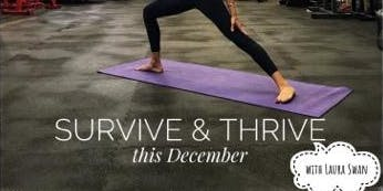 December Survive & Thrive with Laura Swan