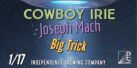 Cowboy Irie, Joseph Mach and Big Trick at Independence Brewing Company tickets