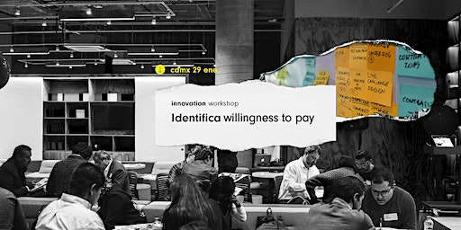 Innovation Workshop @CDMX: Identifica Willingness to Pay