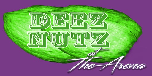 DEEZ NUTZ-Live at the Arena Stage Theater!