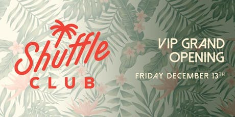 Shuffle Club Grand Opening tickets
