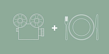 Film + Feast: Part Two tickets
