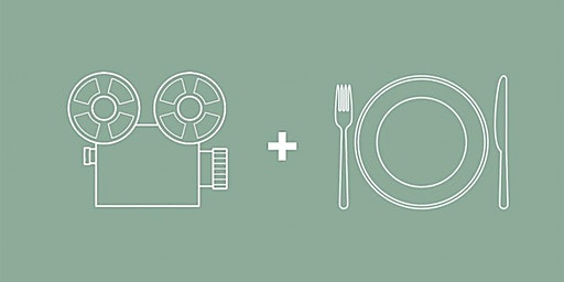 Film + Feast: Part Two