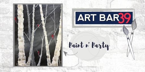Paint & Sip | ART BAR 39 | Public Event | Winter Birch