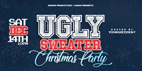 Ugly Sweater Party w/ DJ BAM + Morg W Productions tickets