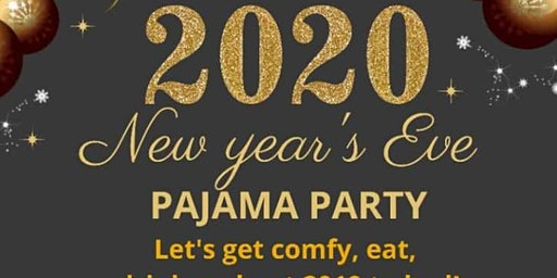 2020 New Years Eve Pajama Party!